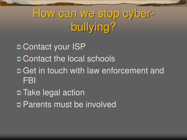 How can we stop cyber-bullying?