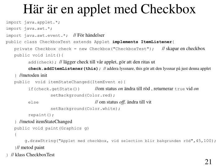 Här är en applet med Checkbox