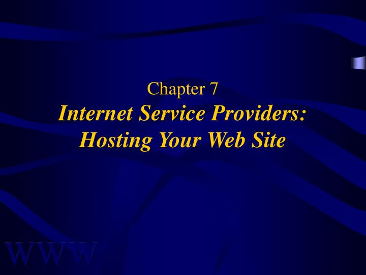 chapter 7 internet service providers hosting your web site n.