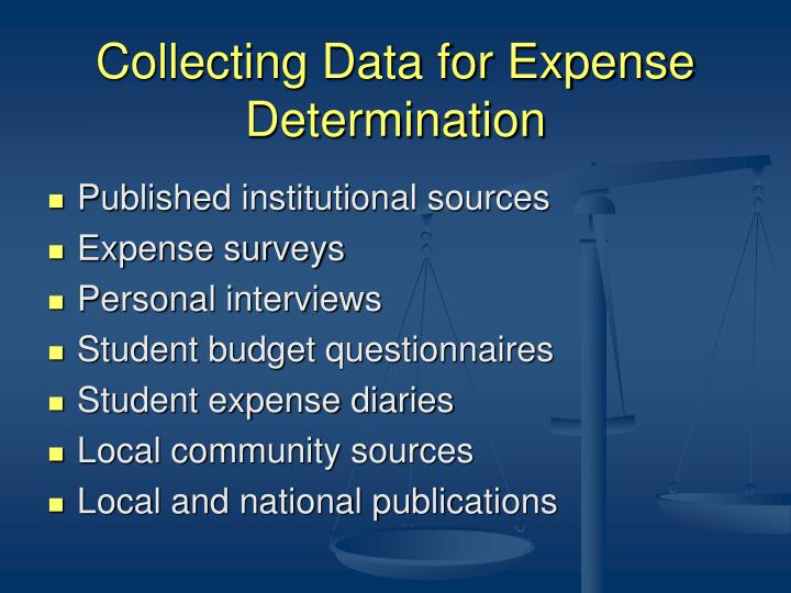 Collecting Data for Expense Determination