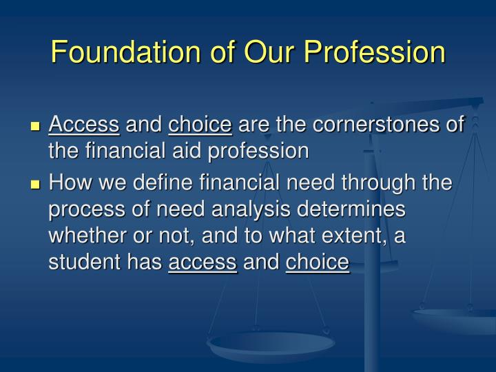 Foundation of our profession