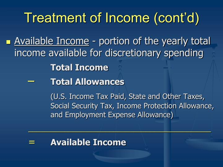 Treatment of Income (cont'd)
