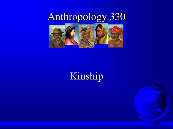 anthropology nature of kinship The law of kinship in this highly original book, camille robcis seeks to explain why and how academic discourses on kinship have intersected and overlapped with political debates on the family—and on the nature of french republicanism itself.