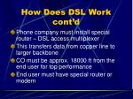 how does dsl work cont d