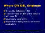 where did dsl originate