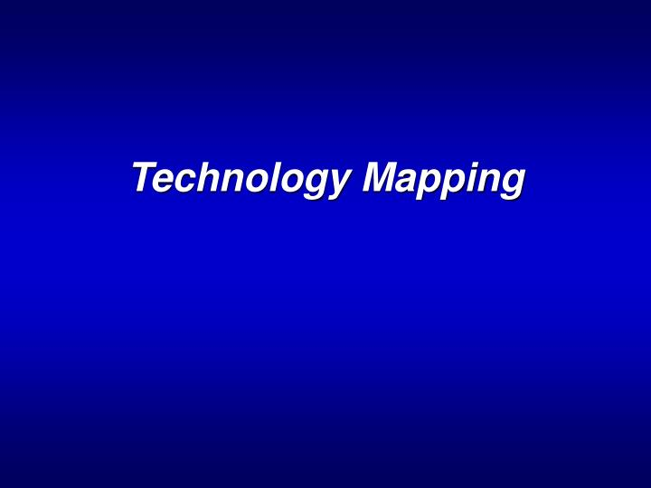technology mapping n.