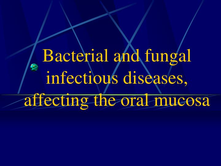 bacterial and fungal infectious diseases affecting the oral mucosa n.