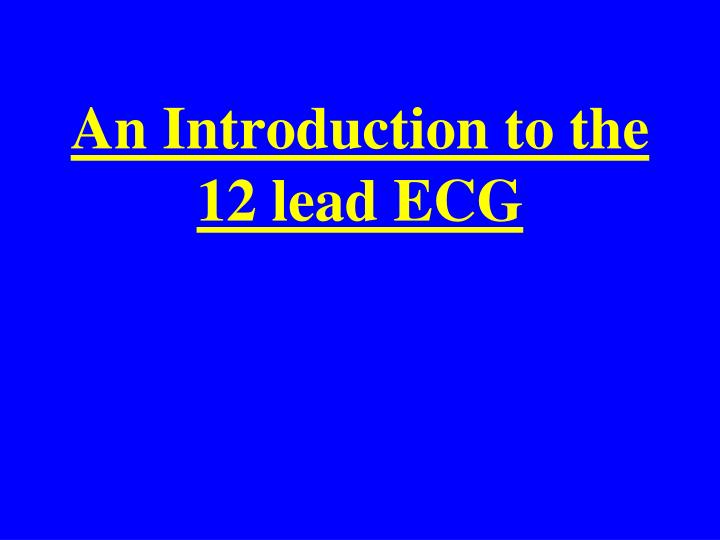 an introduction to the 12 lead ecg n.