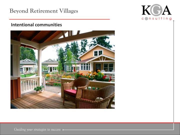 Beyond Retirement Villages