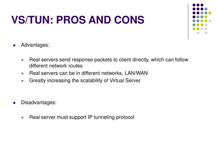 VS/TUN: PROS AND CONS