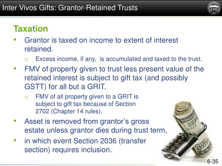 Inter Vivos Gifts: Grantor-Retained Trusts