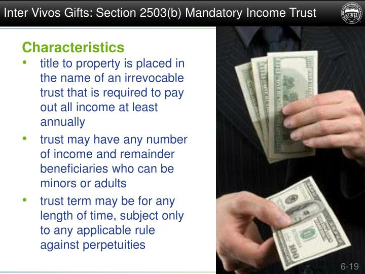 Inter Vivos Gifts: Section 2503(b) Mandatory Income Trust