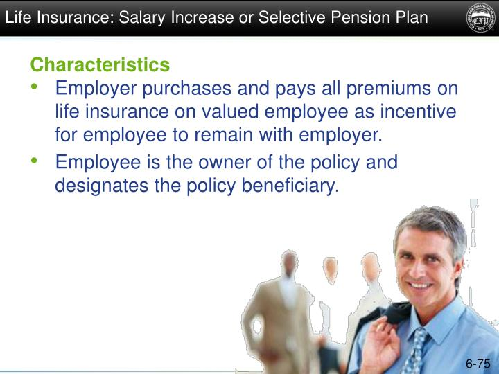 Life Insurance: Salary Increase or Selective Pension Plan