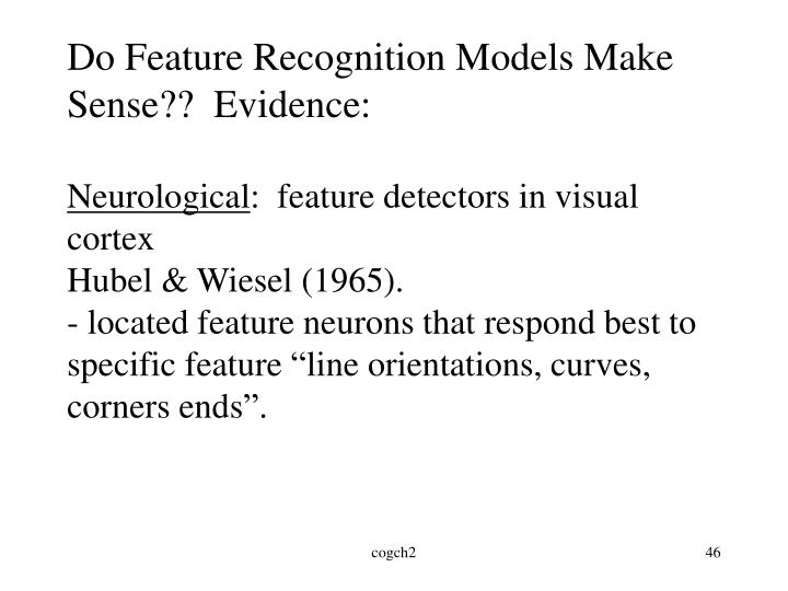 Do Feature Recognition Models Make Sense??  Evidence: