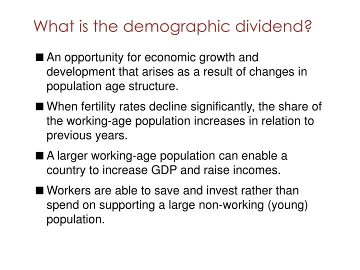 What is the demographic dividend?