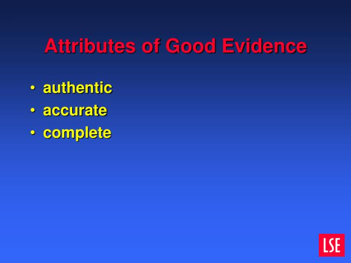 Attributes of Good Evidence