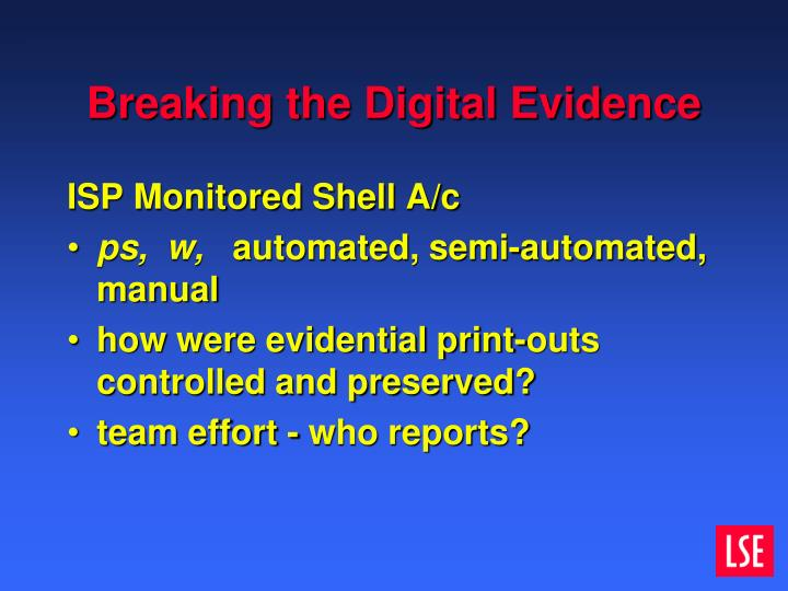 Breaking the Digital Evidence