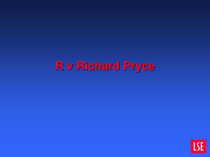 R v Richard Pryce