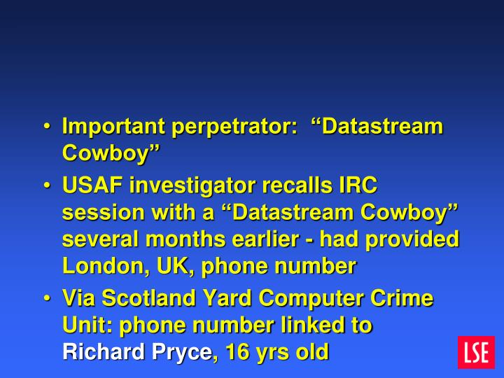 "Important perpetrator:  ""Datastream Cowboy"""