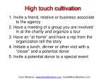 high touch cultivation