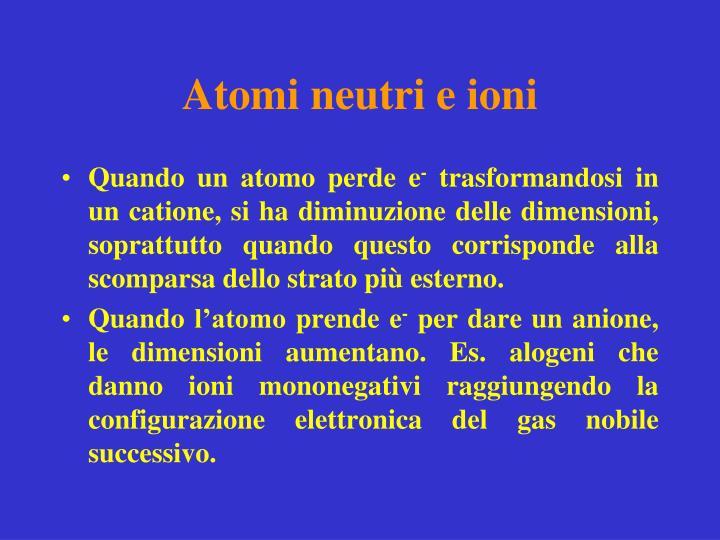 Atomi neutri e ioni