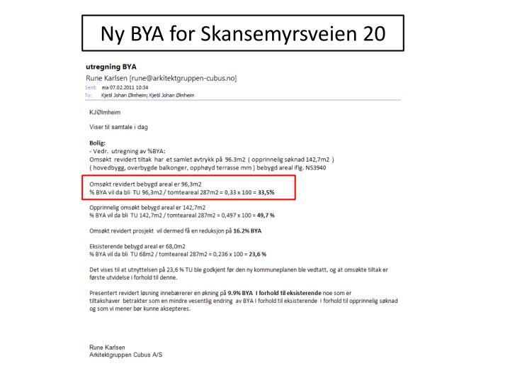 Ny BYA for Skansemyrsveien 20