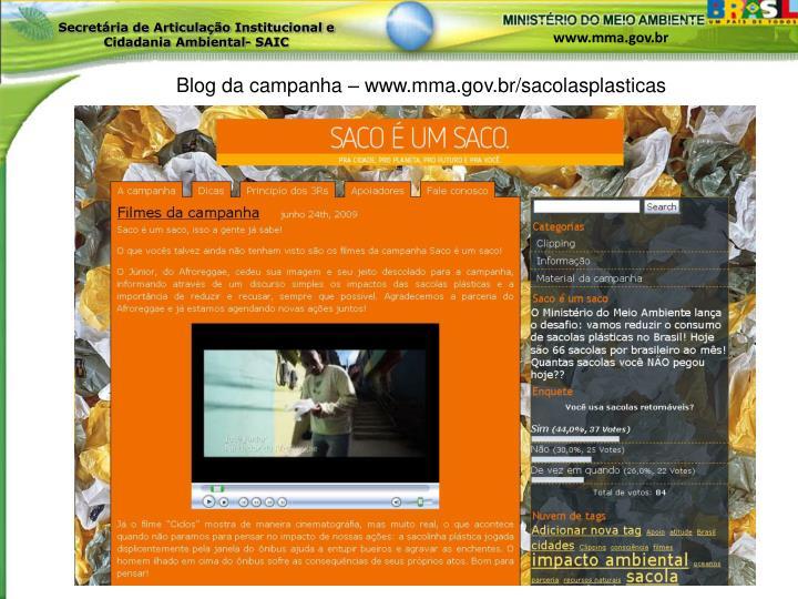 Blog da campanha – www.mma.gov.br/sacolasplasticas
