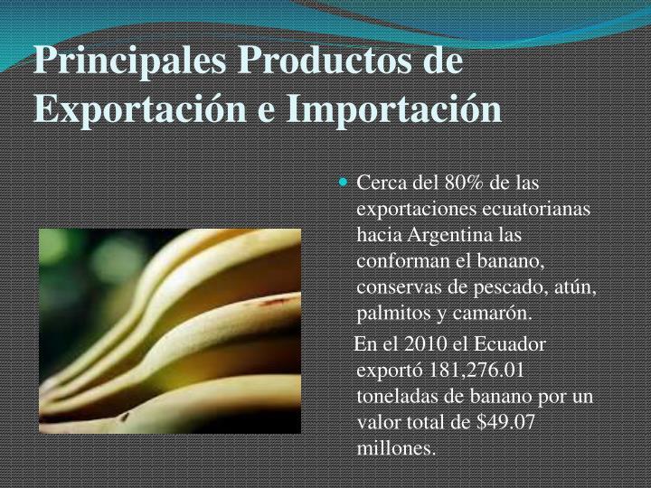 Principales Productos de Exportación e Importación