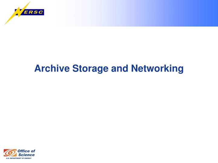 Archive Storage and Networking