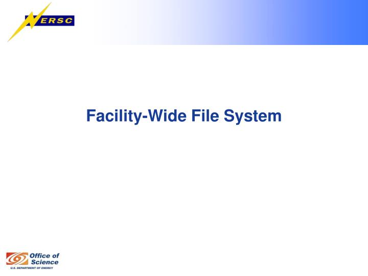 Facility-Wide File System