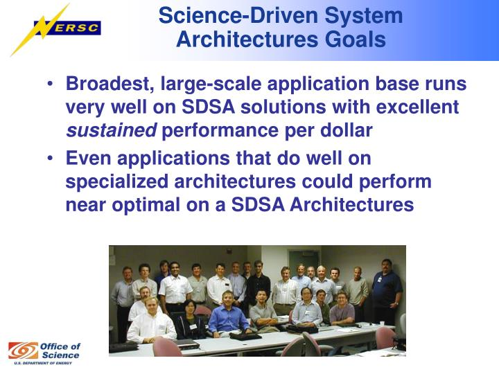 Science-Driven System Architectures Goals