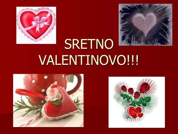 SRETNO VALENTINOVO!!!