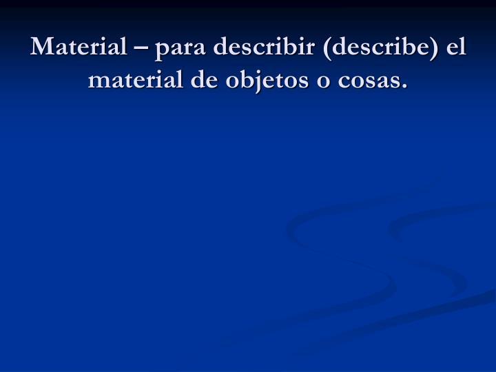 Material –