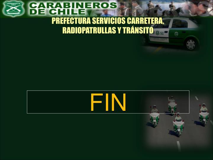 PREFECTURA SERVICIOS CARRETERA, RADIOPATRULLAS Y TRÁNSITO