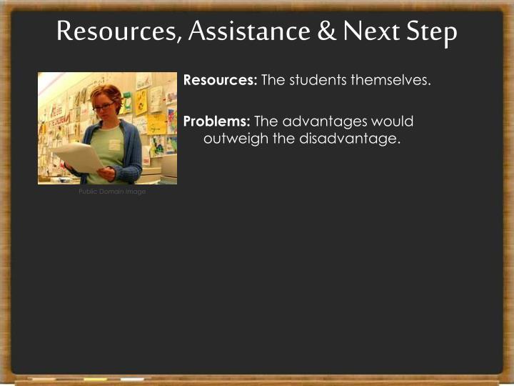 Resources, Assistance & Next Step