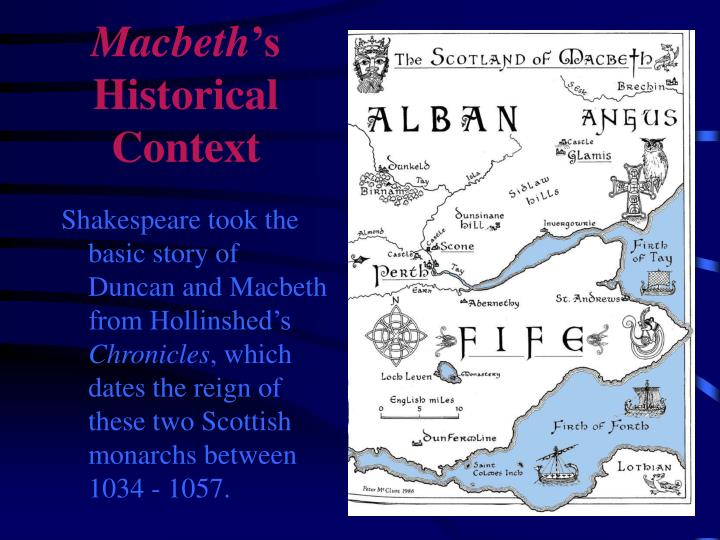 historical macbeth compared to shakespeares macbeth The first example of a difference between the shakespeare macbeth and historical mac beth is the death of duncan i in shakespeare's  mac beth , duncan i was murdered by macbeth a prophecy said to mac beth by one of the three witches all hail, macbeth, that shalt be king hereafter1 .