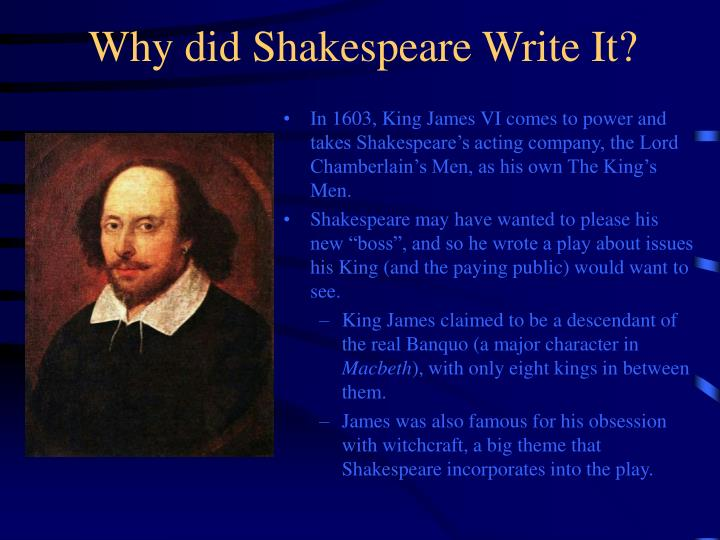 Why did shakespeare write it