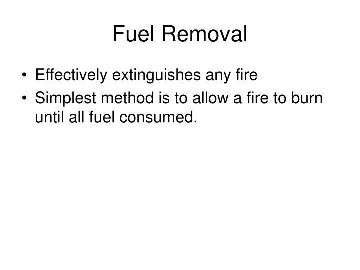 Fuel Removal