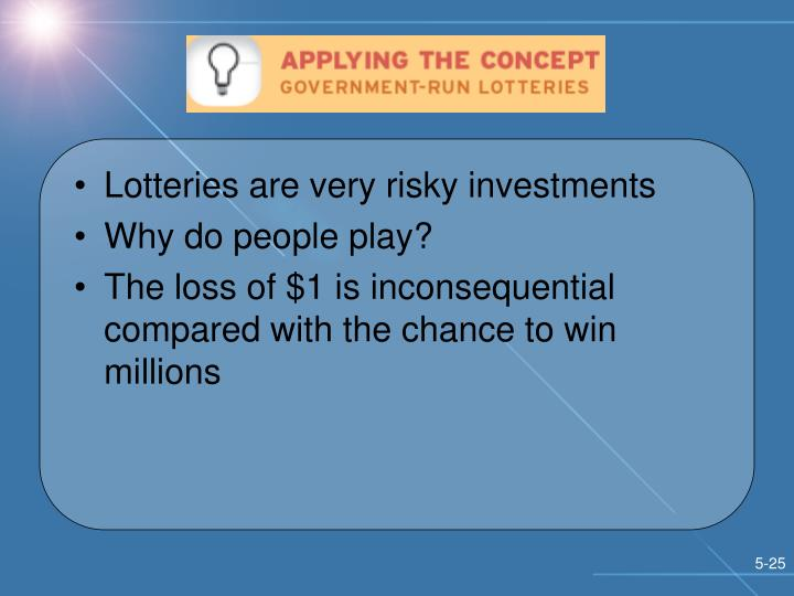 Lotteries are very risky investments