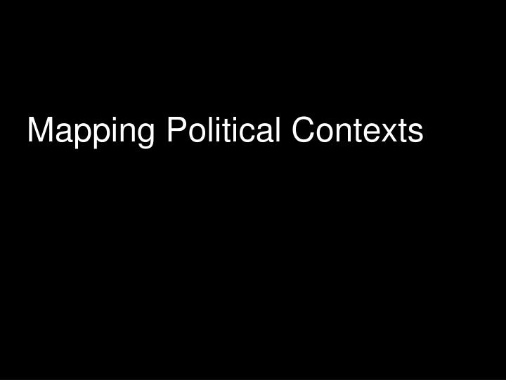 Mapping Political Contexts