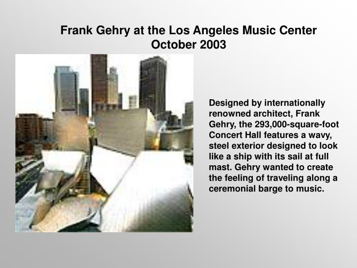 Frank Gehry at the Los Angeles Music Center