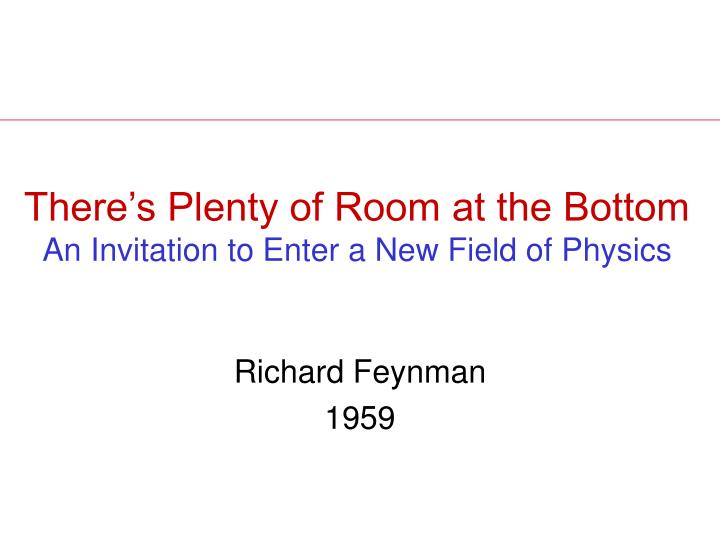 there s plenty of room at the bottom an invitation to enter a new field of physics n.