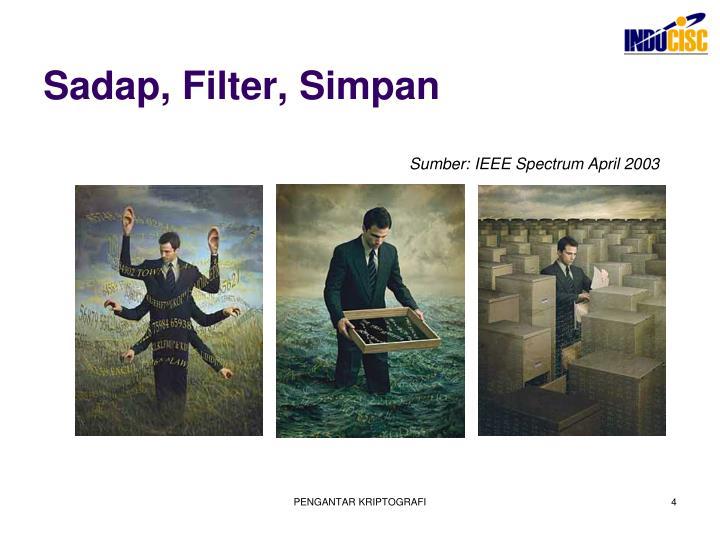 Sadap, Filter, Simpan