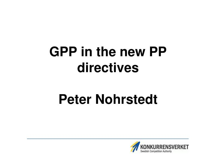 gpp in the new pp directives peter nohrstedt n.