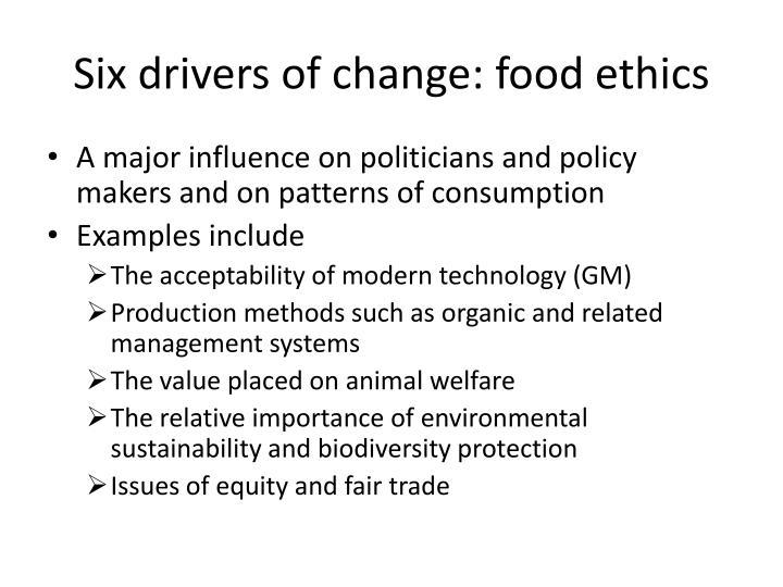 Six drivers of change: food ethics