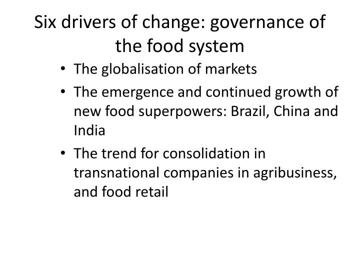 Six drivers of change: governance of the food system