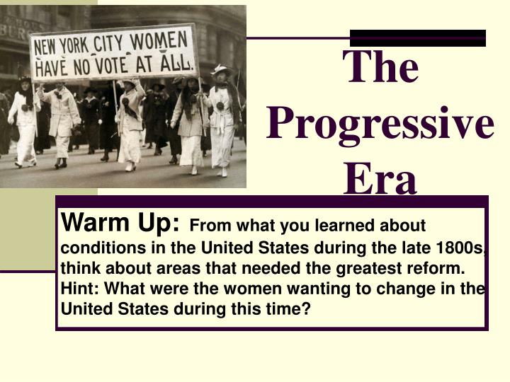 a look at the major reformers during the progressive era in the us The progressive era (1890 - 1920) progressivism is the term applied to a variety of responses to the economic and social problems rapid industrialization introduced to america.