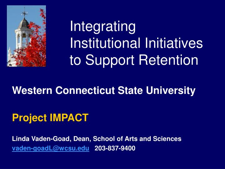 integrating institutional initiatives to support retention n.