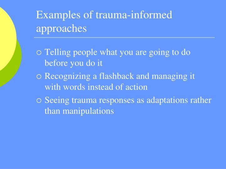 Examples of trauma-informed approaches