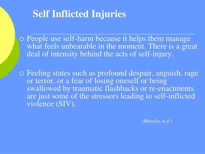 Self Inflicted Injuries